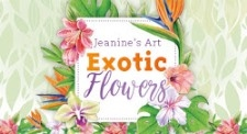 Jeanine's Art Exotic Flowers