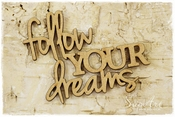 SnipArt | MDF tekst Follow your dreams